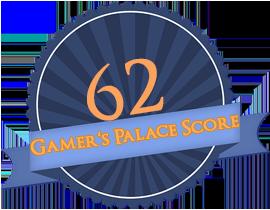 Zu sehen ist eine 62 als Gamer's Palace Score.