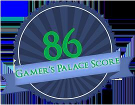 Der Gamer's Palace Score zeigt eine 86 an.