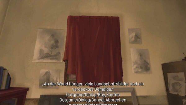 """In der Mitte des Bildes hängt ein großes Bild, das mit einem roten Tuch verdeckt ist. Im unteren Bereich lässt sich der Text """"An der Wand hängen viele Landschaftsbilder und ein verdecktes Gemälde. Outgame/Dialog/Buy, Kaufen, Outgame/Bialog Cancel, Abbrechen"""" lesen."""
